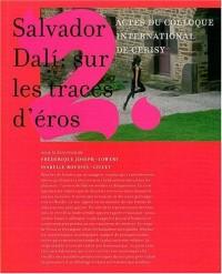 Salvador Dalí: sur les traces d'Eros