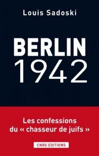 Berlin, 1942 : Chronique d'une détention par la Gestapo