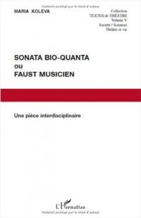 Sonata bio quanta ou faust musicien une pièce interdisciplinaire