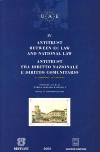 Antitrust Between EC Law and National Law ; Antitrust fra diritto nazionale e diritto comunitario : Tome 4