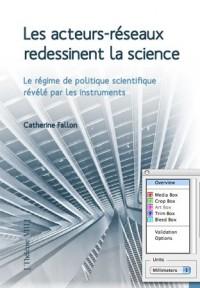Les Acteurs Reseaux Redessinent la Science le Regime de Politique Scientifique Revele par les Instru
