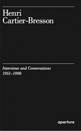 Henri Cartier-Bresson : Interviews and Conversations, 1951-1998