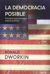 La democracia posible/ Is Democracy Possible Here?: Principios para un nuevo debate politico/ Principles for a New Political Debate