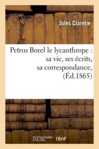 Petrus Borel le Lycanthrope  ed 1865