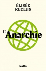 L'Anarchie : Suivi de L'anarchiste et Pourquoi sommes-nous anarchistes ?