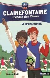 Clairefontaine, L'école des Bleus - Le grand match - Fédération Française de Football - Dès 8 ans (3) [Poche]