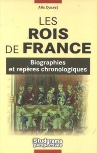 Les Rois de France : Biographies et repères chronologiques