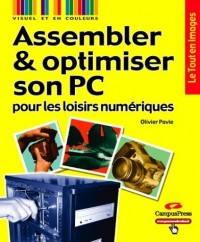 Assembler et optimiser son PC pour les loisirs numériques