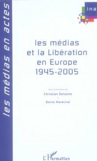 Les médias et la Libération en Europe, 1945-2005
