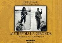 Autrefois la Gironde : L'huître et le vin à la Belle Epoque
