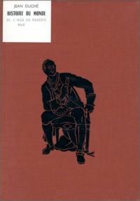L'Histoire du monde, tome III : L'Âge de raison