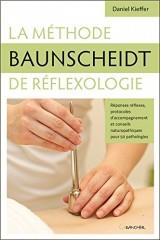 La méthode Baunscheidt de réflexologie - Réponses réflexes, protocoles d'accompagnement...
