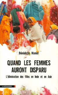 Quand les femmes auront disparu : L'élimination des filles en Inde et en Asie