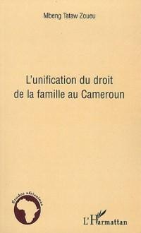 L'unification du droit de la famille au Cameroun