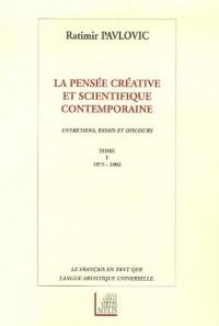 La pensée créative et scientifique contemporaine : Tome 1, 1979-2003