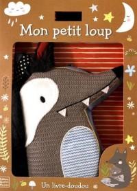 Mon petit loup : Un livre-doudou