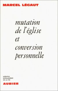 Mutation de l'Eglise et conversion personnelle