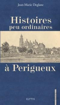 Histoires peu ordinaires à Périgueux