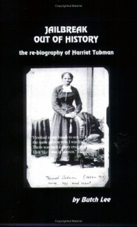 Jailbreak Out of History: The Re-biography of Harriet Tubman