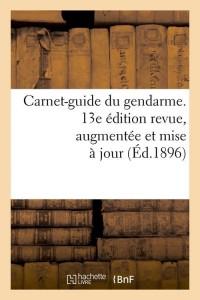 Carnet Guide du Gendarme  13e ed  ed 1896