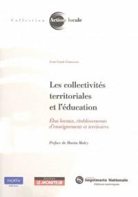 Les collectivités territoriales et l'éducation : Elus locaux, établissements d'enseignement et territoires