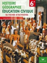 Histoire Géographie Education civique 6e : 56 fiches d'activités