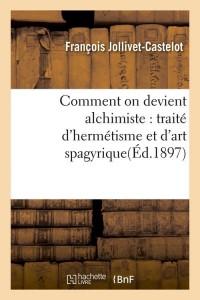 Comment on Devient Alchimiste  ed 1897