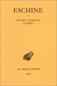 Discours, tome II : Contre Ctésipnon - Lettres