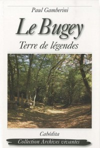 Le Bugey : Terre de légendes