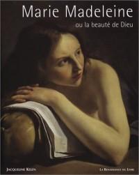 Marie Mdeleine ou la Beauté de Dieu