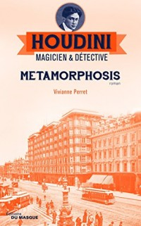 Metamorphosis: Houdini Magicien et détective - tome 1