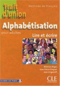 Alphabétisation pour adultes : Lire et Ecrire