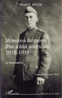 Memoires de Guerre d'un Soldat Americain 1918 1919
