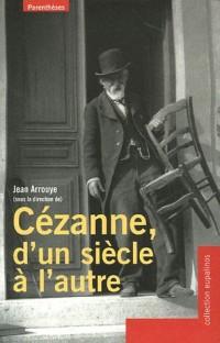 Cézanne, d'un siècle à l'autre