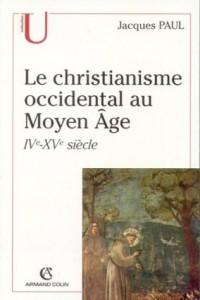 Le Christianisme occidental au moyen-âge : IXe-XVe siècle