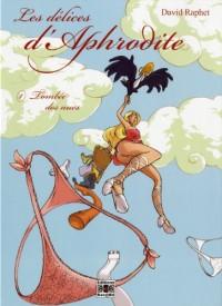Les délices d'Aphrodite - T1 - Tombee des Nues