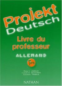 Allemand Terminales Projekt Deutsch : Livre du professeur