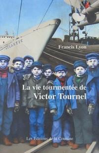 La vie tourmentée de Victor Tournel