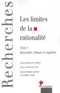 Les Limites de la rationalité, tome 1