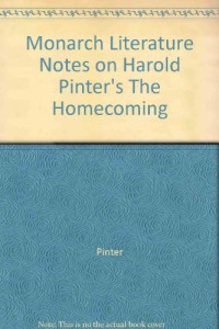 Monarch Literature Notes on Harold Pinter's The Homecoming