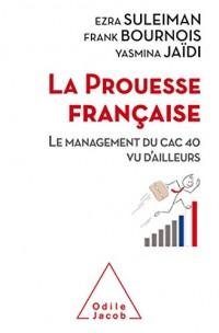 La Prouesse française: Le management du CAC 40 vu d'ailleurs