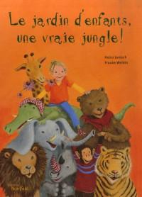Le jardin d'enfants, une vraie jungle !