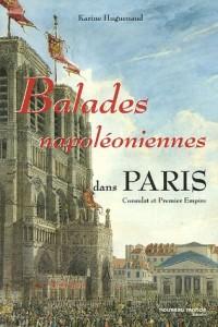 Balades napoléoniennes dans Paris : Consulat et Premier Empire