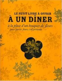 Petit livre à offrir pour un dîner à la place d'un bouquet de fleurs