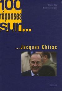100 réponses sur... Jacques Chirac