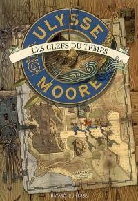 Ulysse Moore, Tome 1 : Les Clefs du Temps