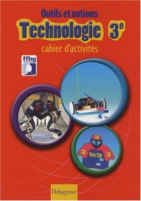 Outils et notions Technologie 3e : Cahier d'activités