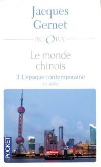 Le monde chinois, Tome 3 : L'époque contemporaine