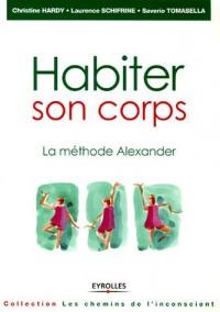 Habiter son corps : La méthode Alexander