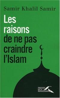 Les raisons de ne pas craindre l'islam